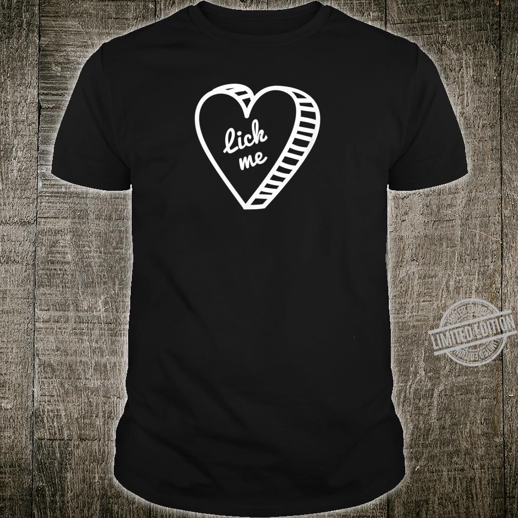 Lick Me Kinky Fetish BDSM sexy LGBTQ LGBT Domme Valentine's Shirt