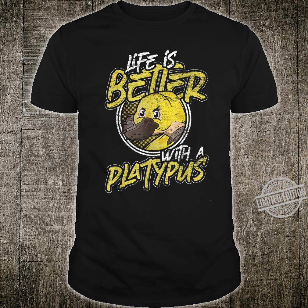 Life Is Better With A Platypus Shirt